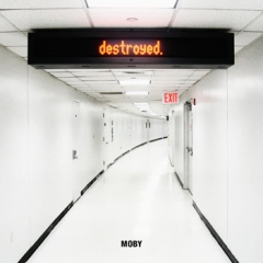 Photo : Nouvel Album de Moby  : Destroyed