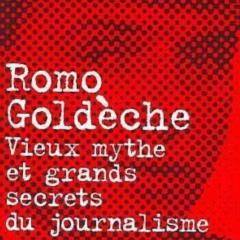 Photo : Romo Goldèche, vieux mythe et grands secrets...