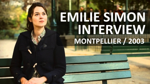 Interview de Emilie Simon à Montpellier (2003)